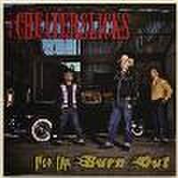 THE CHEATERSLICKS/Rev Up, Burn Out(CD)