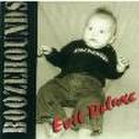 BOOZEHOUNDS/Evil Deluxe(CD)
