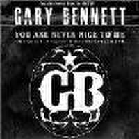GARY BENNETT/You Are Never Nice To Me(CDEP)