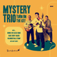 MYSTERY TRIO/Turn On The Key(CD)
