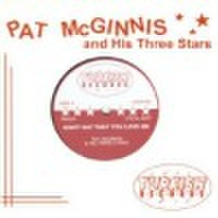 "PAT McGINNIS & HIS THREE STARS/Don't Say That You Love Me(7"")"
