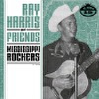 "RAY HARRIS & FRIENDS: MISSISSIPPI ROCKERS(7"")"