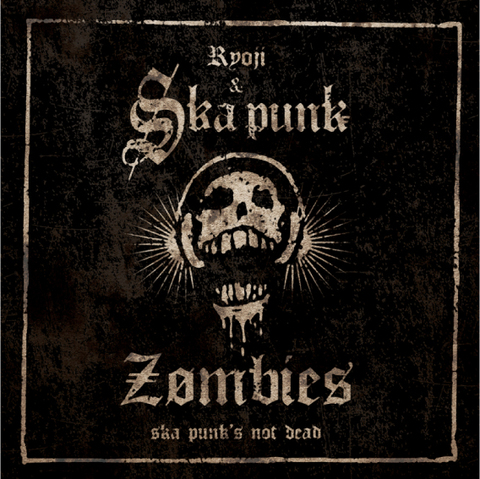 SKA PUNK ZOMBIES CD Ska Punk's Not Dead