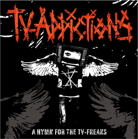 TV-ADDICTIONS CD A Hymn For The TV-Freaks