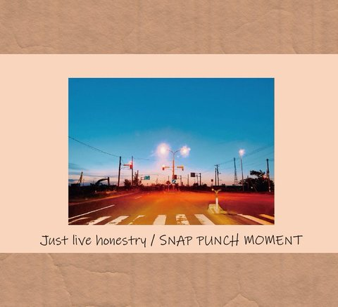SNAP PUNCH MOMENT - Just live honesty