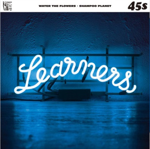 Learners - Water The Flowers/Shampoo Planet