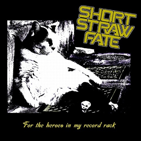 (6/21発売)Short Straw Fate - For The Heroes In My Record Rack