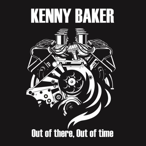 KENNY BAKER - OUT OF THERE, OUT OF TIME