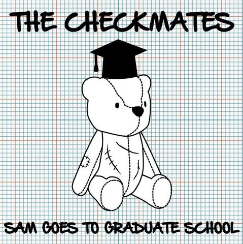 The Checkmates - Sam goes to graduate school (CD)