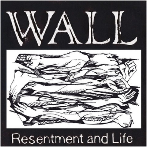 WALL - Resentment and Life
