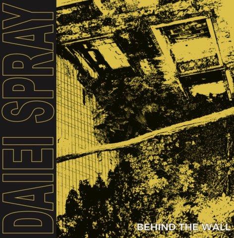 DAIEI SPRAY- Behind The Wall [LP+CD]