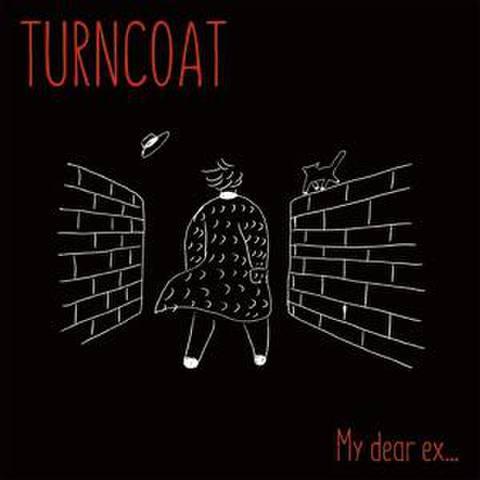 TURNCOAT - My dear ex...