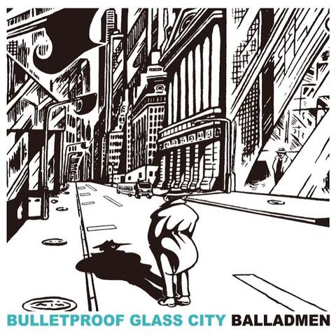 BALLADMEN - BULLETPROOF GLASS CITY
