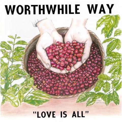 WORTHWHILE WAY - Love Is All (LP)