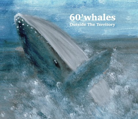 60'WHALES - OUTSIDE THE TERRITORY