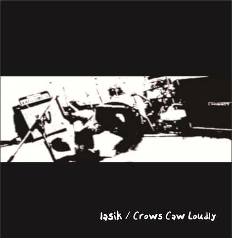 lasik / Crows Caw Loudly - SPLIT