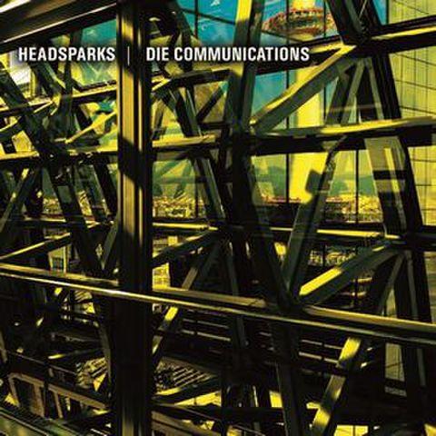 Headsparks / Die Communications - Split