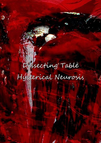 Dissecting Table / Hysterical Neurosis