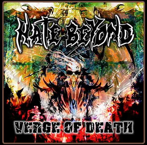 HATE BEYOND『VERGE OF DEATH』