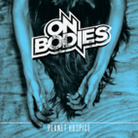 ON BODIES planet hospice 10inch