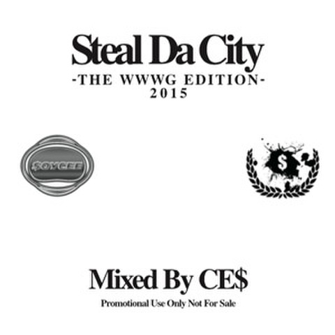 CE$ steal da city THE WWWG EDITION 2015 CD-R