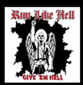 RUN LIKE HELL give 'em hell CD