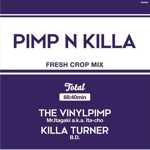 Mr.Itagaki a.k.a. Ita-cho & KILLA TURNER/B.D. - PIMP & KILLA MIX CD