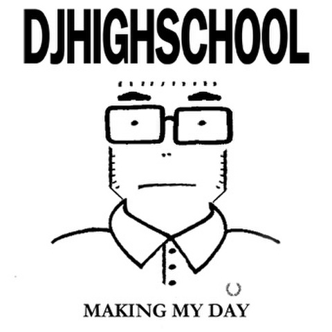 DJ HIGHSCHOOL making my day MIX CD-R