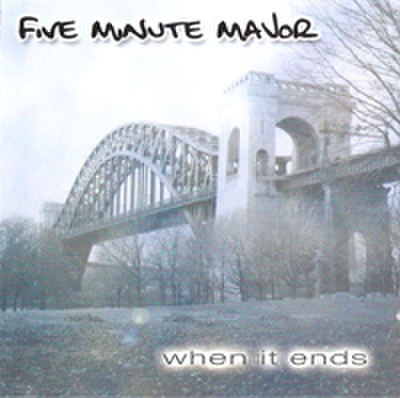 FIVE MINUTE MAJOR when it ends CD