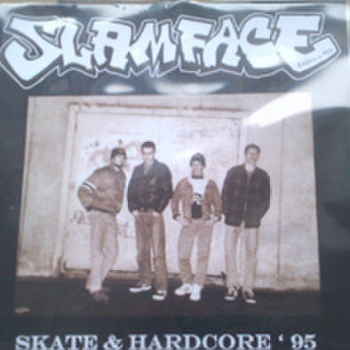 SLAMFACE skate & hardcore 95 10inch