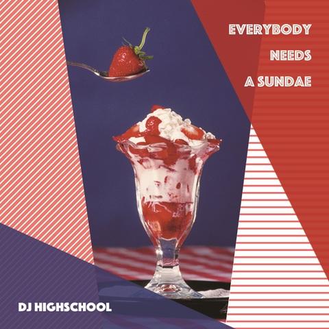 DJ HIGHSCHOOL everybody need a sundae MIX CD