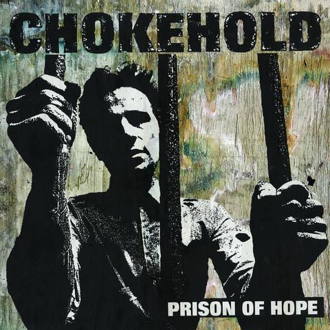 CHOKEHOLD prison of hopes LP