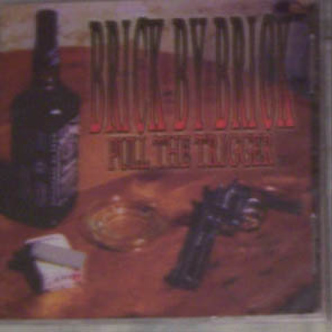 BRICK BY BRICK pull the trigger CD