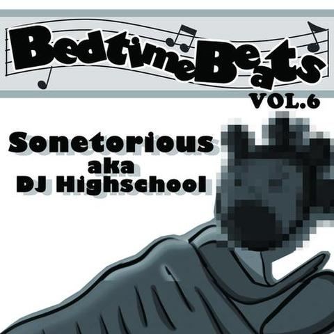 Sonetorious aka DJ Highschool / Bedtime Beats Vol.6 CD