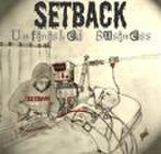 SETBACK unfinished business CD