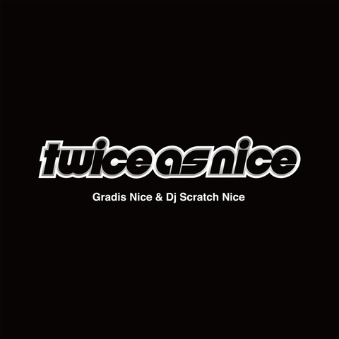 GRADIS NICE & DJ SCRATCH NICE twice as nice CD