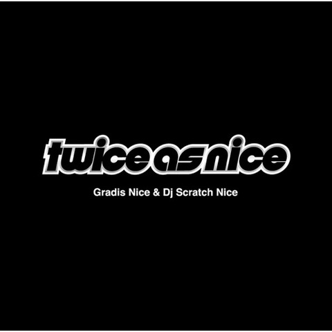 GRADIS NICE & DJ SCRATCH NICE twice as nice LP