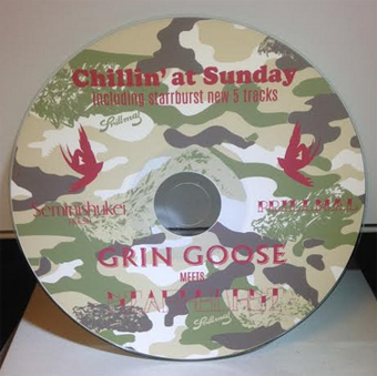 GRINGOOSE meets STARRBURST chillin at SUNDAY MIX CD-R