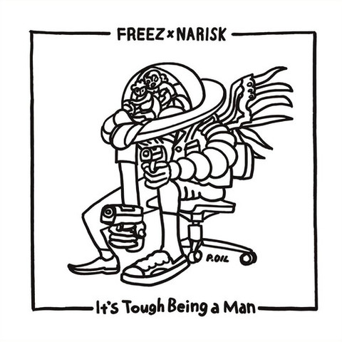 FREEZ x NARISK It's tough being a man