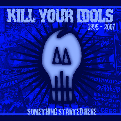 KILL YOUR IDOLS something started here CD
