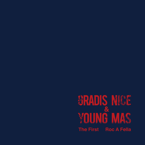 GRADIS NICE&YOUNG MAS / Roc A Fella/The First  7INCH