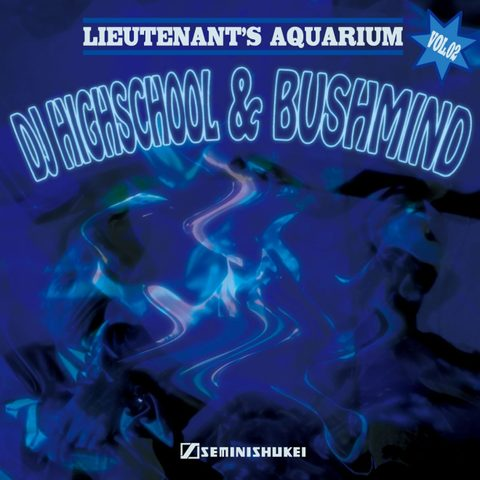 DJ Highschool & Bushmind Lieutenant's Aquarium Vol.2 MIX CD
