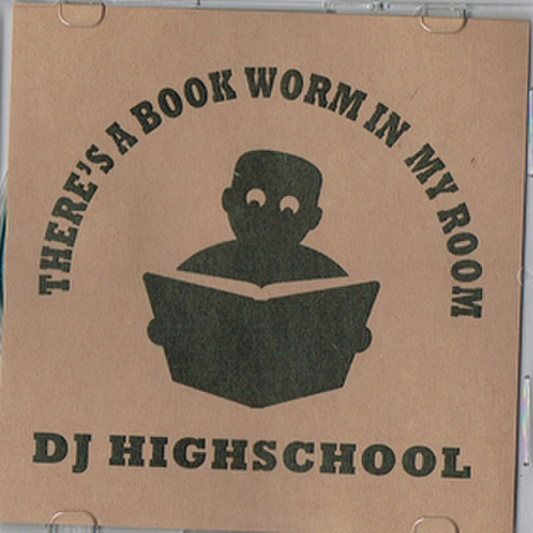 DJ HIGHSCHOOL there's a book worm in my room MIX CD