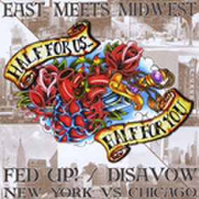 FED UP / DISAVOW east meets Midwest SPLIT CD
