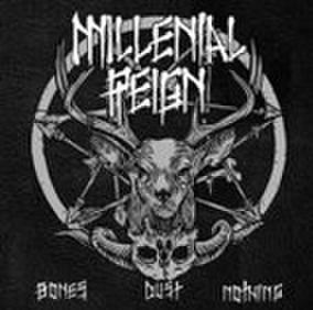 MILLENIAL REIGN bones…dust… nothing 7inch