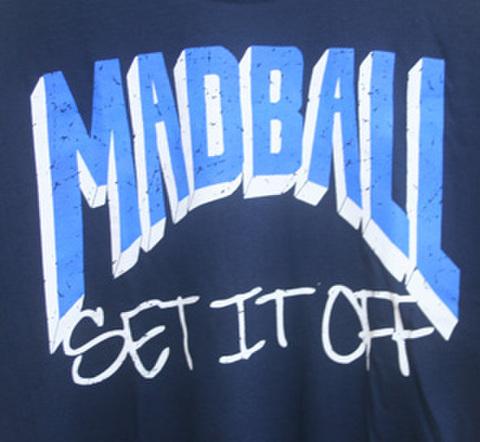 MADBALL set it off T-shirts