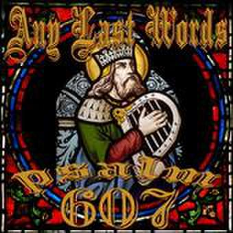 ANY LAST WORDS psalm607 CD