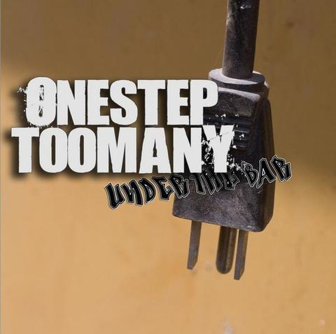 ONE STEP TOO MANY under the bar CD