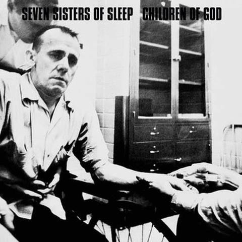 SEVEN SISTERS OF SLEEP / CHILDREN OF GOD split 12inch