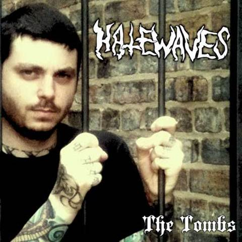 HATEWAVES  the tombs 5inch